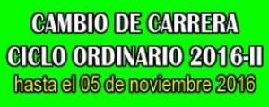 CAMBIO CARRERA - CICLO ORDINARIO 2016-II