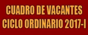 VACANTES CICLO ORDINARIO 2017-I