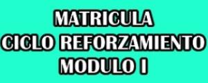 MATRICULA CICLO REFORZAMIENTO  - MODULO I