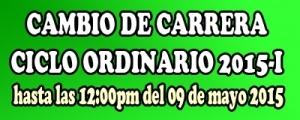 CICLO ORDINARIO 2015-I - CAMBIO CARRERA