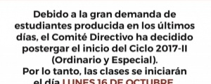 CAMBIO DE FECHA DE INICIO  CICLOS ORDINARIO Y ESPECIAL  2017-II
