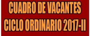 VACANTES CICLO ORDINARIO 2017-II