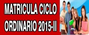 MATRICULA CICLO ORDINARIO 2015-II