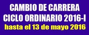 CAMBIO CARRERA - CICLO ORDINARIO 2016-I
